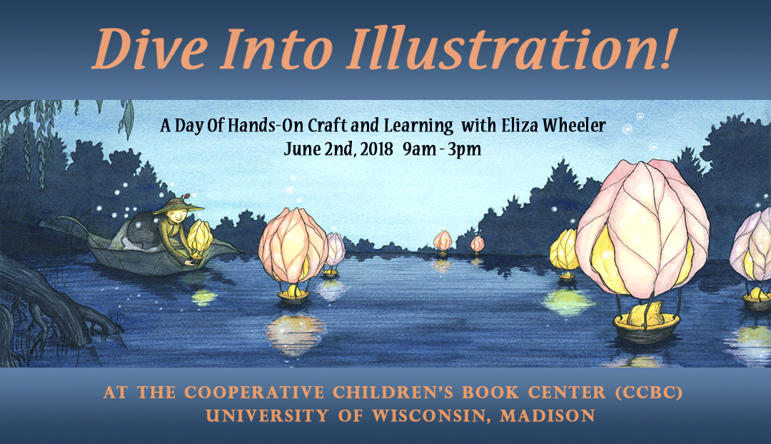We'll be hosting the amazing Eliza Wheeler to lead the summer illustrator workshop in Madison on June 2, 2018. More info to come!