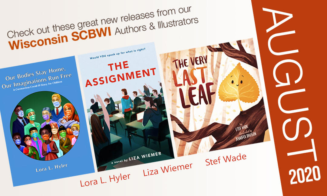 Congrats to all the SCBWI-Wisconsin authors and illustrators who are releasing these beautiful books in August 2020!