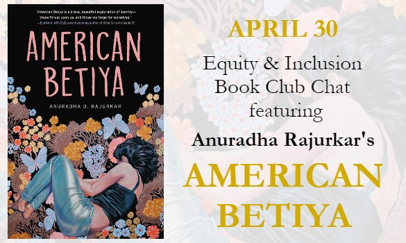 """Congrats to SCBWI-WI member Anuradha Rajurkar, whose debut novel, AMERICAN BETIYA, was chosen as SCBWI's April book club pick! Don't miss her Instagram Live chat on April 30 at 11am.  Here's more from Avery Silverberg at SCBWI headquarters: Introducing our April book club pick: AMERICAN BETIYA by Anuradha Rajurkar. You may remember this title from last month's edition of Insight—if you missed our SCBWI Success Story with Anuradha, clickhere. From winning the SCBWI Emerging Voices Award in 2017 to being an April Equity & Inclusion Book Club pick, AMERICAN BETIYA has a special place in our hearts, and we know you will all love it, too. There is so much to discuss when it comes to this book— """"cultural conflicts, betrayal, the triggering of generational trauma, and the powerful emergence of one's identity,"""" as Anuradha says. It's a good thing we'll have the chance to chat with Anuradha one-on-one via Instagram Live:Friday, April 30 at 11am PST.Our guest interviewer this month will be YA Fantasy author of Wings of Ebony: J. Elle. We hope to see all of you in the chat, asking questions. And don't forget to snag a copy of the book in our SCBWI Bookshop.org shop—clickhere! I asked Anuradha to share with SCBWI members a few words before we all read AMERICAN BETIYA all together: She says, """"ThoughAmerican Betiyais a work of fiction, its themes are ones I closely relate to as a South Asian American woman born and raised in Evanston. In creating Rani's world, I learned what can happen when cultures collide in one feverish first love, why we sometimes feel the need to distance ourselves from our cultures, and how the longing to be loved and seen might overshadow our most basic instincts. Writing this book helped me understand how we may uphold our cultural identities despite the stereotypes and emotional violence that come with routinely being seen and treated as """"other"""" — even by the ones we love. American Betiyais the raw, evocative, swoony, soulful, empowering book of my heart"""