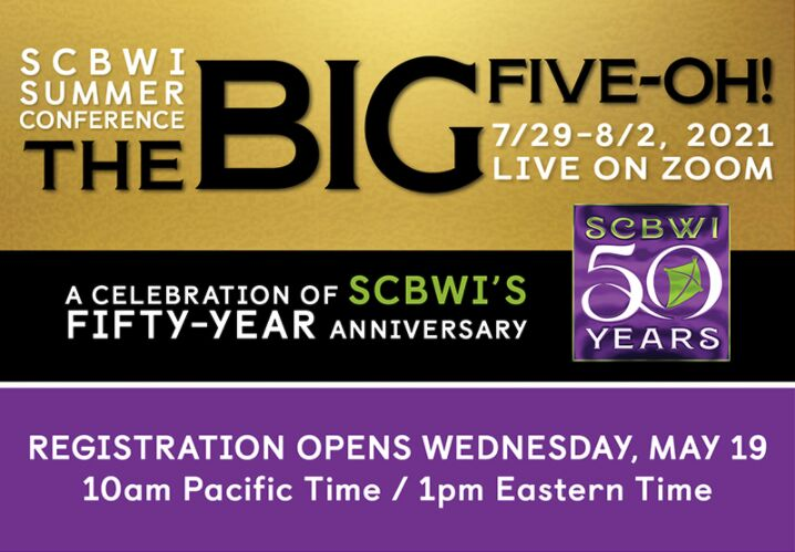 Presenting THE BIG FIVE-OH! This year, SCBWI is turning fifty and, to celebrate, we're putting together the biggest conference in the history of the organization! ?  #SCBWIBigFiveOhis a celebration of children's lit's past, present, and future, and will include over fifty craft-based workshops taught by the biggest names in the industry. Here's what to expect:  ? 130+ speakers (yup, you read that right – we've gathered over 130 of the most exciting children's book creators working today!) ? 50+ workshops on craft, marketing, and navigating the field of children's literature ? a full day of intensives for PALs, illustrators, and pre-published creators ? agent, editor, and art director panels ? online Twitter socials and Zoom mingles ? online showcase with over hundreds of portfolios by illustrator members ? member bookstore – share up to two of your books with other conference-goers! ? round table pitches to agents and editors, and... ? a FREE BONUS DAY of peer critiques!  Registration opens Wednesday, 5/19, at 10am PDT/12pm CDT. Mark those calendars – you're not going to want to miss this! For more info ➡️https://bit.ly/3boWNFT  #SCBWITurnsFifty#FiftyYearsofKidLit#KidLit#KidsBooks#KidsBookstagram#Publishing