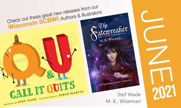 Congrats to the SCBWI-Wisconsin authors who are releasing these beautiful books in June 2021! Click the image to open a larger version, and please feel free to share in your network and on social media.