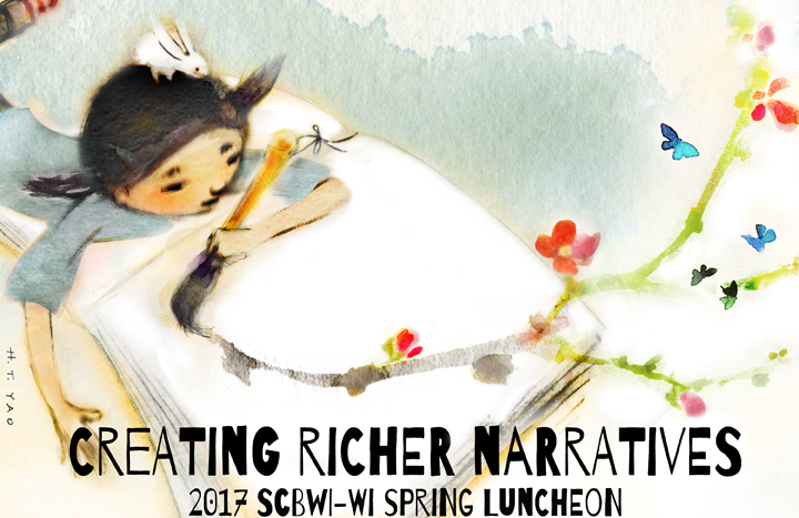 We live in a rich, diverse world that's constantly changing and growing. So how can we show this in our stories and our illustrations?    Join us at the 2017 Spring Luncheon: Creating Richer Narratives for a full day of instruction, helpful insights, inspiration, and networking with fellow creators. Our three amazing speakers will address how to add diversity to your work to more accurately reflect the world around you. Learn how to strengthen, deepen, and hone your craft by creating richer narratives.   REGISTER HERE.     Speakers: Penny Moore, Agent at Empire Literary Alicia Williams, Author Juana Martinez-Neal, Illustrator   Saturday, April 22, 2017 8am-3:30pm   Oconomowoc Lake Club 4668 Lake Club Cir Oconomowoc, WI    Members: $75 Non-members: $105               Registration opens February 20th!